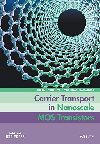 Carrier Transport in Nanoscale MOS Transistors (Wiley - IEEE) (English Edition)