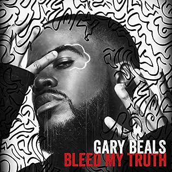 Bleed My Truth