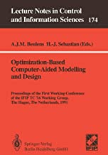 Optimization-Based Computer-Aided Modelling and Design: Proceedings of the First Working Conference of the IFIP TC 7.6 Working Group, The Hague, The ... Notes in Control and Information Sciences)