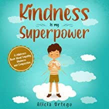 Kindness is my Superpower: A children's Book About Empathy, Kindness and Compassion (My Superpower Books) PDF