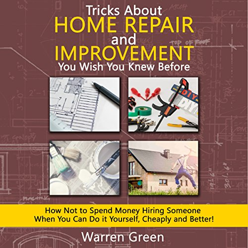 Tricks About Home Repair and Improvement You Wish You Knew Before audiobook cover art