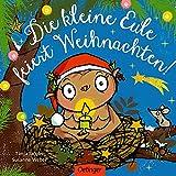 Die kleine Eule feiert Weihnachten (Die kleine Eule und ihre Freunde) - Susanne Weber