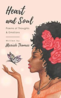 Heart and Soul: Poems of Thoughts & Emotions