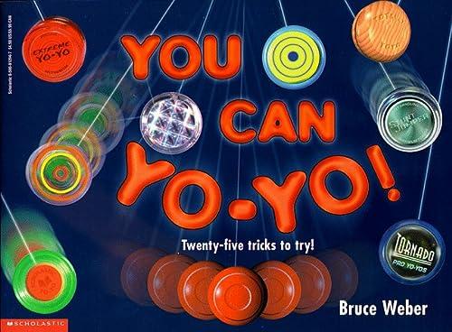 You Can Yo-Yo! Twenty-five Tricks to Try!