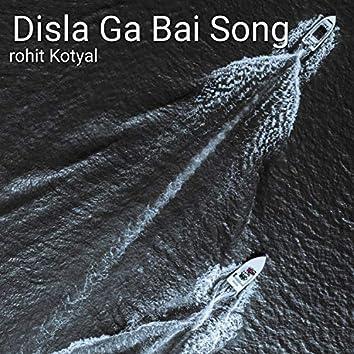Disla Ga Bai Song