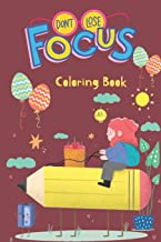 Don't Lose Focus Coloring Book: For Age 2-8 Happy Coloring Activity Book Easy Children Size 8.5*11 ,70 Pages