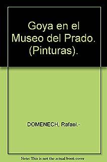Goya en el Museo del Prado. (Pinturas).