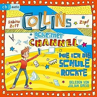 Wie ich die Schule rockte     Collins geheimer Channel 2              Autor:                                                                                                                                 Sabine Zett                               Sprecher:                                                                                                                                 Julian Greis                      Spieldauer: 2 Std. und 15 Min.     2 Bewertungen     Gesamt 5,0