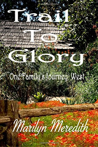 Book: Trail to Glory - One Family's Journey West by Marilyn Meredith