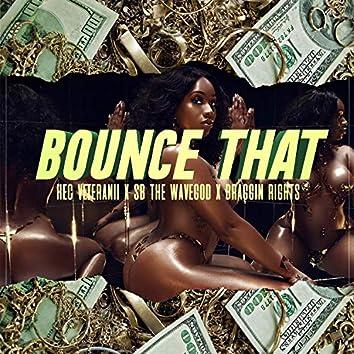 Bounce That (feat. Hec Veteranii & Braggin' Rights)