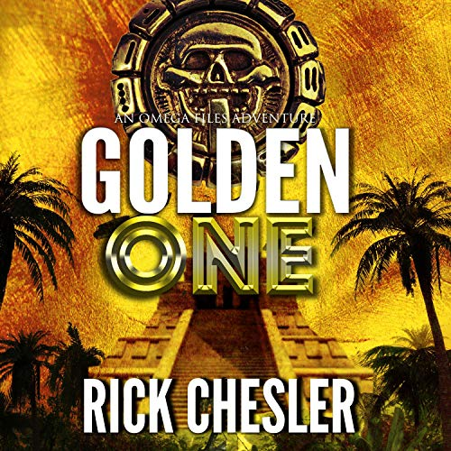 Golden One: An Omega Files Adventure Audiobook By Rick Chesler cover art