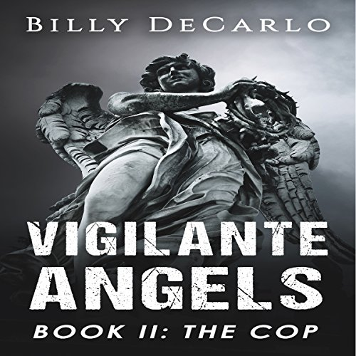 Vigilante Angels Book II: The Cop audiobook cover art