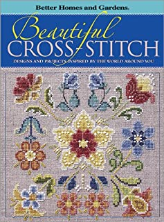 Beautiful Cross-Stitch: Designs and Projects Inspired by the World Around You (Better Homes & Gardens)