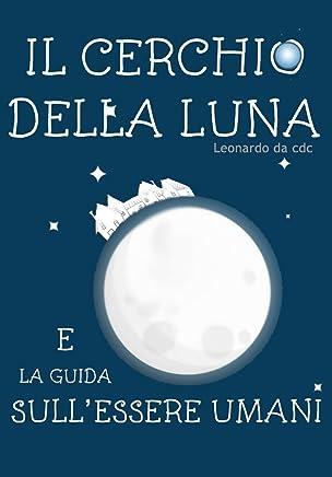 Il Cerchio della Luna e la guida sullessere umani