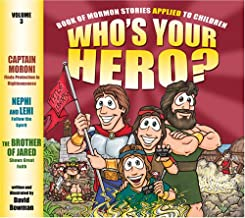 Who's Your Hero? Volume 3: Book of Mormon Stories Applied to Children