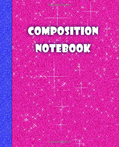 Composition Notebook: Pink Glitter Composition Notebook Pink Sparkles Abstract Design Journal: Glitter Queen Lined Notebook / Journal Gift, 100 Pages, 7.5 x 9.25, Soft Cover, Matte Finish