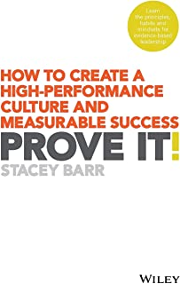 Prove It!: How to Create a High-Performance Culture and Measurable Success