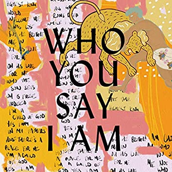 Who You Say I Am (Studio Version)