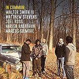 In Common: Walter Smith III, Matthew Stevens, Joel Ross, Harish Raghavan, Marcus Gilmore [日本語解説付き]