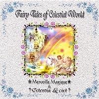 Fairy Tales of Celestial World