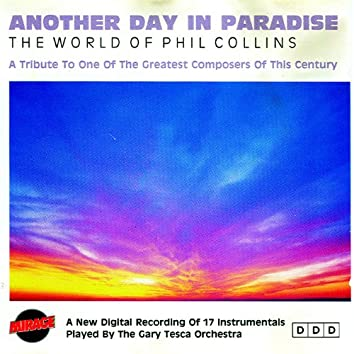 Another Day In Paradise - The World Of Phil Collins
