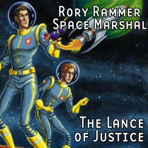 The Lance of Justice (Dramatized)     Rory Rammer, Space Marshal              By:                                                                                                                                 Ron N. Butler                               Narrated by:                                                                                                                                 David Benedict,                                                                                        Jack Mayfield,                                                                                        Fiona K. Leonard,                   and others                 Length: 18 mins     1 rating     Overall 3.0