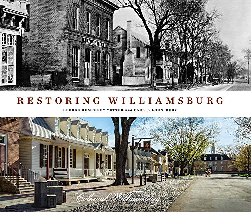 Compare Textbook Prices for Restoring Williamsburg Illustrated Edition ISBN 9780300248357 by Yetter, George Humphrey,Lounsbury, Carl R