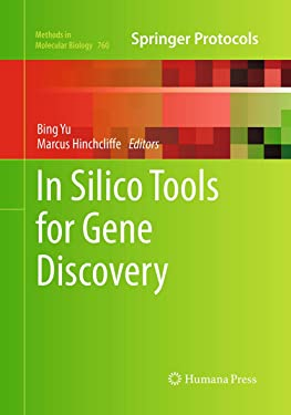 In Silico Tools for Gene Discovery: 760 (Methods in Molecular Biology)