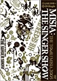 THE SINGER SHOW~THE TOUR OF MISIA 2005[DVD]