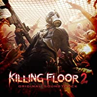 Killing Floor 2 (Video Game Soundtrack) by Various