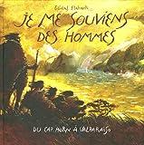Je me souviens des hommes - Du Cap Horn à Valparaiso