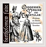 Goddesses Virgins & Tarantulas