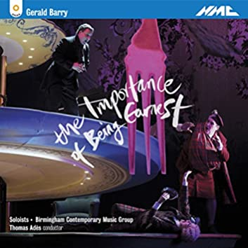 Gerald Barry: The Importance of Being Earnest (Live)