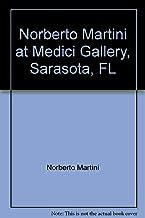 Norberto Martini at Medici Gallery, Sarasota, FL