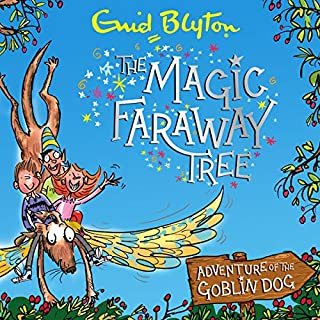 Adventure of the Goblin Dog     The Magic Faraway Tree              By:                                                                                                                                 Enid Blyton,                                                                                        Mark Beech                               Narrated by:                                                                                                                                 Tuppence Middleton                      Length: 2 hrs and 53 mins     1 rating     Overall 5.0