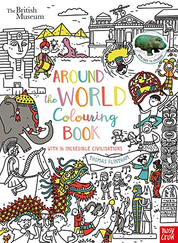 British Museum: Around the World Colouring Book: With 16 Incredible Civilisations and over 70 Stickers! (Colouring Books)