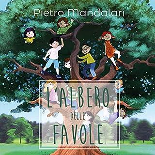 L'albero delle favole                   Di:                                                                                                                                 Pietro Mandalari                               Letto da:                                                                                                                                 Tiziana Morzenti                      Durata:  21 min     1 recensione     Totali 3,0