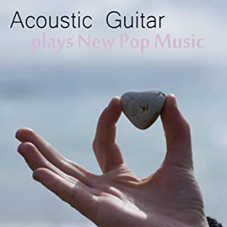 Acoustic Guitar Plays New Pop Music: She Will Be Loved