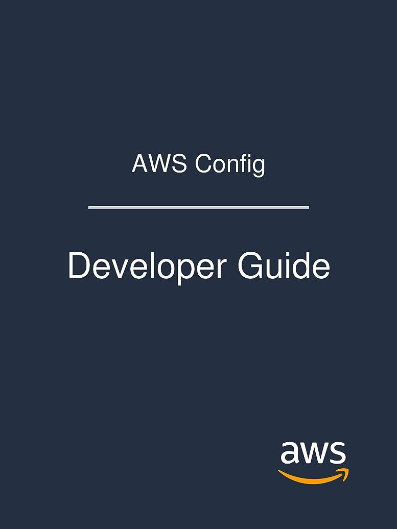おなじみのホテル踏み台AWS Config: Developer Guide (English Edition)