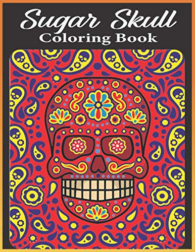 Compare Textbook Prices for Sugar Skull Coloring book: A Day of the Dead Coloring Book with Fun Skull Designs, Beautiful Gothic Women, and Easy Patterns for Relaxation sugar skulls and flowers coloring book  ISBN 9798572595925 by Publishing, TenSec
