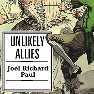 Unlikely Allies     How a Merchant, a Playwright, and a Spy Saved the American Revolution              By:                                                                                                                                 Joel Richard Paul                               Narrated by:                                                                                                                                 Arthur Morey                      Length: 10 hrs and 57 mins     26 ratings     Overall 4.2