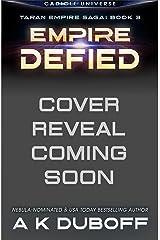 Empire Defied (Taran Empire Saga Book 3): A Cadicle Space Opera Kindle Edition