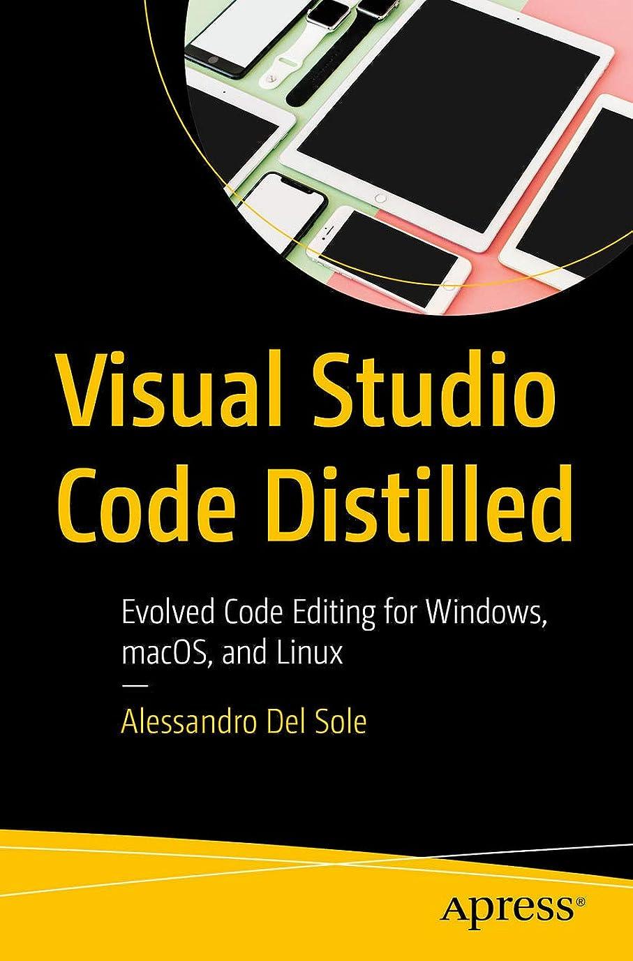 基本的なゲインセイ個人Visual Studio Code Distilled: Evolved Code Editing for Windows, macOS, and Linux (English Edition)