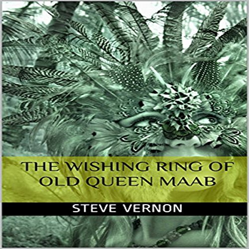 The Wishing Ring of Old Queen Maab audiobook cover art