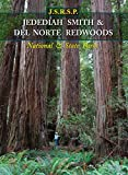 Jedediah Smith & Del Norte Redwoods: National and State Parks (California's Premier Redwood Parks) (English Edition)
