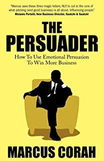 The Persuader: Use emotional persuasion to win more business