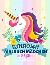 Einhorn Malbuch Mädchen ab 2-8 jähre: Einfache und lustige Einhorn-Malbücher für Kleinkinder: Kinder im Alter von 2-4, 4-8...