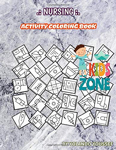 Nursing Activity Coloring Book: 50 Fun Coloring Nursing Activity Coloring Book First Aid Kit, Male, Chat Box, Clinic, Stethoscope, Medicine Picture Quizzes For Kids Ages 2-4 Words & Coloring Book
