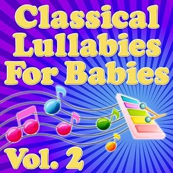 Classical Lullabies for Babies Vol. 2