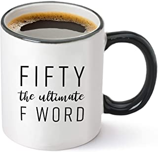 Fifty The Ultimate F Word - 1969 50th Birthday Gifts for Women and Men - Funny Bday Gift Idea for Mom Dad Husband Wife - 50 Year Old Funny 11 oz Tea Cup Coffee Mug